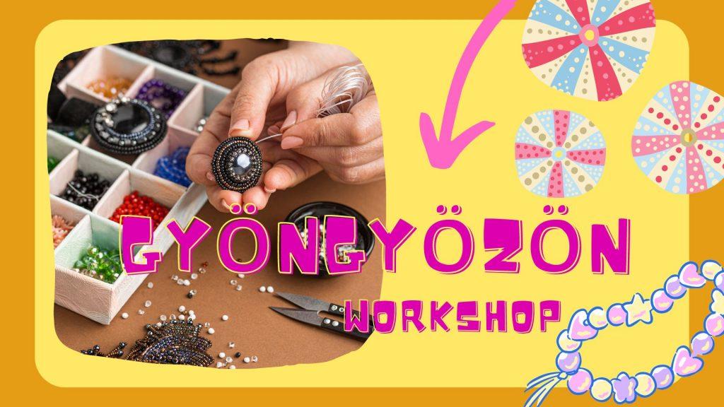 Gyöngyözön – Gyöngyös workshop